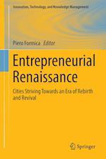 Entrepreneurial Renaissance : Cities Striving Towards an Era of Rebirth and Revival