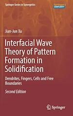 Interfacial Wave Theory of Pattern Formation in Solidification : Dendrites, Fingers, Cells and Free Boundaries