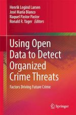 Using Open Data to Detect Organized Crime Threats : Factors Driving Future Crime