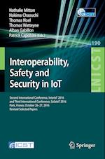 Interoperability, Safety and Security in IoT (Lecture Notes of the Institute for Computer Sciences, Social Informatics and Telecommunications Engineering, nr. 190)
