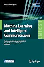 Machine Learning and Intelligent Communications : First International Conference, MLICOM 2016, Shanghai, China, August 27-28, 2016, Revised Selected P