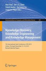 Knowledge Discovery, Knowledge Engineering and Knowledge Management : 7th International Joint Conference, IC3K 2015, Lisbon, Portugal, November 12-14,