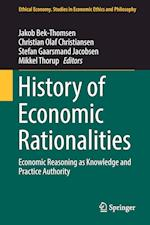 History of Economic Rationalities : Economic Reasoning as Knowledge and Practice Authority