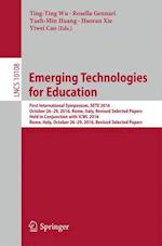 Emerging Technologies for Education : First International Symposium, SETE 2016, Held in Conjunction with ICWL 2016, Rome, Italy, October 26-29, 2016,