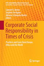 Corporate Social Responsibility in Times of Crisis : Practices and Cases from Europe, Africa and the World