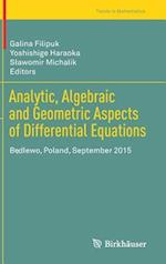 Analytic, Algebraic and Geometric Aspects of Differential Equations : Bedlewo, Poland, September 2015