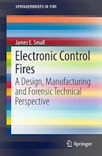 Electronic Control Fires : A Design, Manufacturing and Forensic Technical Perspective