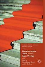 Adaptation, Awards Culture, and the Value of Prestige (Palgrave Studies in Adaptation and Visual Culture)