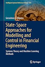 State-Space Approaches for Modelling and Control in Financial Engineering : Systems theory and machine learning methods