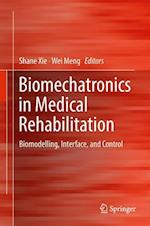 Biomechatronics in Medical Rehabilitation : Biomodelling, Interface, and Control