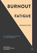 Burnout, Fatigue, Exhaustion : An Interdisciplinary Perspective on a Modern Affliction