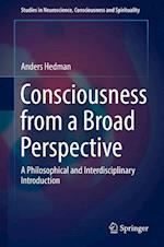 Consciousness from a Broad Perspective : A Philosophical and Interdisciplinary Introduction