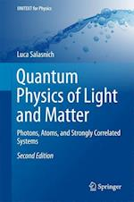 Quantum Physics of Light and Matter : Photons, Atoms, and Strongly Correlated Systems
