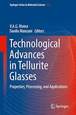 Technological Advances in Tellurite Glasses : Properties, Processing, and Applications