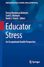 Educator Stress : An Occupational Health Perspective