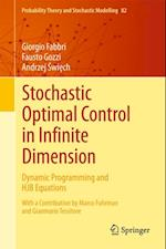 Stochastic Optimal Control in Infinite Dimension (Probability Theory and Stochastic Modelling)