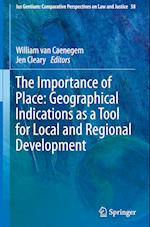 The Importance of Place: Geographical Indications as a Tool for Local and Regional Development (Ius Gentium: Comparative Perspectives on Law and Justice, nr. 58)
