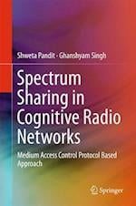 Spectrum Sharing in Cognitive Radio Networks : Medium Access Control Protocol Based Approach