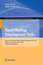 Rapid Mashup Development Tools : Second International Rapid Mashup Challenge, RMC 2016, Lugano, Switzerland, June 6, 2016, Revised Selected Papers