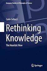 Rethinking Knowledge : The Heuristic View