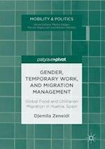 Gender, Temporary Work, and Migration Management : Global Food and Utilitarian Migration in Huelva, Spain