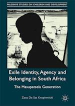 Exile Identity, Agency and Belonging in South Africa (Palgrave Studies on Children and Development)
