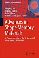 Advances in Shape Memory Materials : In Commemoration of the Retirement of Professor Hisaaki Tobushi