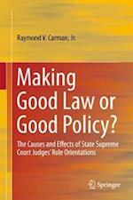 Making Good Law or Good Policy? : The Causes and Effects of State Supreme Court Judges' Role Orientations