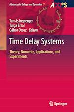 Time Delay Systems : Theory, Numerics, Applications, and Experiments