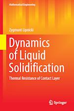Dynamics of Liquid Solidification : Thermal Resistance of Contact Layer