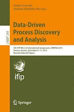 Data-Driven Process Discovery and Analysis : 5th IFIP WG 2.6 International Symposium, SIMPDA 2015, Vienna, Austria, December 9-11, 2015, Revised Selec
