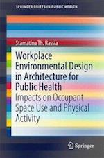 Workplace Environmental Design in Architecture for Public Health : Impacts on Occupant Space Use and Physical Activity