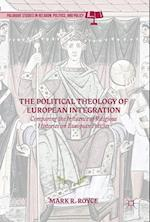 The Political Theology of European Integration : Comparing the Influence of Religious Histories on European Policies