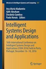 Intelligent Systems Design and Applications : 16th International Conference on Intelligent Systems Design and Applications (ISDA 2016) held in Porto,