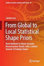 From Global to Local Statistical Shape Priors : Novel Methods to Obtain Accurate Reconstruction Results with a Limited Amount of Training Shapes