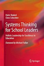 Systems Thinking for School Leaders : Holistic Leadership for Excellence in Education