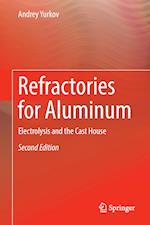 Refractories for Aluminum : Electrolysis and the Cast House