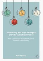 Personality and the Challenges of Democratic Governance : How Unconscious Thought Influences Political Understanding