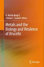 Metals and the Biology and Virulence of Brucella