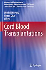 Cord Blood Transplantations (Advances and Controversies in Hematopoietic Transplantation and Cell Therapy)