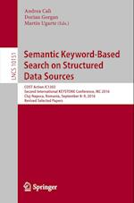 Semantic Keyword-Based Search on Structured Data Sources : COST Action IC1302 Second International KEYSTONE Conference, IKC 2016, Cluj-Napoca, Romania