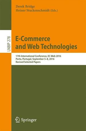 E-Commerce and Web Technologies : 17th International Conference, EC-Web 2016, Porto, Portugal, September 5-8, 2016, Revised Selected Papers