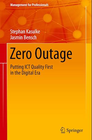 Zero Outage : Putting ICT Quality First in the Digital Era