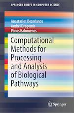 Computational Methods for Processing and Analysis of Biological Pathways (Springerbriefs in Computer Science)