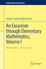 An Excursion through Elementary Mathematics, Volume I (Problem Books in Mathematics)