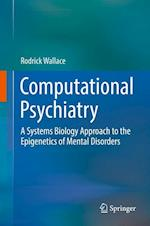 Computational Psychiatry : A Systems Biology Approach to the Epigenetics of Mental Disorders