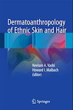 Dermatoanthropology of Ethnic Skin and Hair