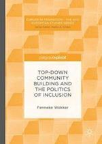 Top-Down Community Building and the Politics of Inclusion (Europe in Transition: The NYU European Studies)