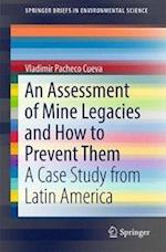An Assessment of Mine Legacies and How to Prevent Them : A Case Study from Latin America