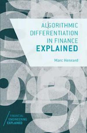 Algorithmic Differentiation in Finance Explained